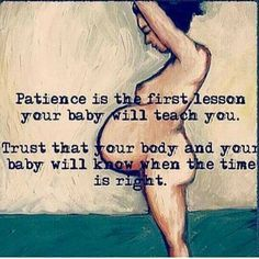 Patience is the first lesson your baby will teach you. #parenting #baby #birth #pregnancy