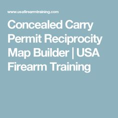 Concealed Carry Permit Reciprocity Map Builder | USA Firearm Training