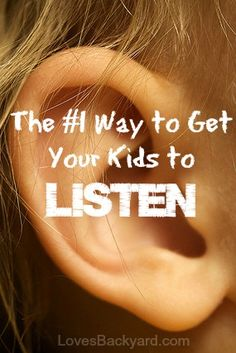 Find out the #1 way to get your kids to listen from Love's Backyard - #discipline #parenting #kids #communication