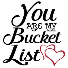 bucket list design Silhouette Design Store - View Design you are my bucket list Silhouette Images, Silhouette Design, Card Sentiments, Silhouette Cameo Projects, Love You, My Love, Love Notes, Vinyl Designs, My Guy