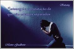 Satsang es la constatación de que no estamos separados. ////  Satsang is the realization that we are not separate. /////  Satsang ist die Erkenntnis, dass wir nicht getrennt sind. /////  Satsang è la constatazione che noi non siamo separati. ///// Satsang Mestre Gualberto