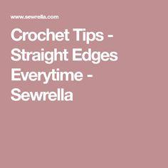 Crochet Tips - Straight Edges Everytime - Sewrella
