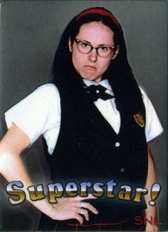 Mary Katherine Gallagher - SUPERSTAR!!  I loved this SNL skit! by darcy