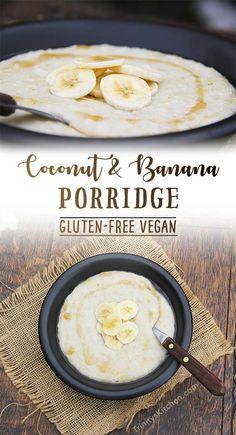 Coconut & Banana Porridge with creamed coconut #glutenfree #vegan #coconut
