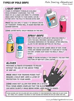 This isn't a product review but rather just a simple and quick overview of the types of pole-dance grips out there. I may have to do another one as I'm missing the thick paste kind as well as the even rarely used, powder kind. Anyway, I hope this is a good look at the subject and provides a good place to start if you're starting to figure out what to use. As for me, I'm the sweaty sort, so liquid-powder grips work best for me. Sprays usually just turn to slippery gunk on my skin. When I…