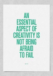 Un Aspecto esencial de la creatividad es   NO TEMER AL FRACASO