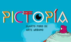 Pictopia, a ciudades mudas paredes parlantes. Cuarto Foro de Arte Urbano