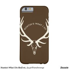 Huntin's What I Do Skull with Rack deer iPhone Barely There iPhone 6 Case