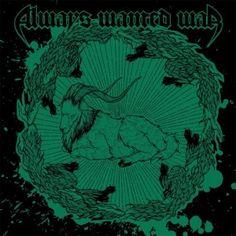 Always Wanted War - Always Wanted War 4/5 Sterne