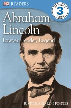 DK Readers: Abraham Lincoln: Lawyer, Leader, Legend by Justine Fontes,http://www.amazon.com/dp/0756656893/ref=cm_sw_r_pi_dp_SV5.sb112VC4YXP4