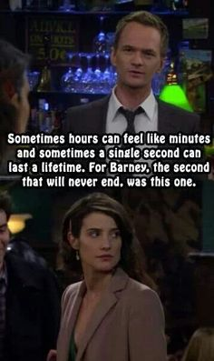 The second that never ended. Barney an robin himym I Meet You, Told You So, Barney And Robin, How Met Your Mother, Ted Mosby, Tv Show Quotes, Mother Quotes, Big Bang Theory, My Heart Is Breaking