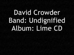 David Crowder Band Undignified