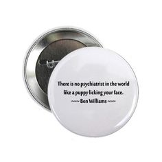 Ben Williams Puppy Quote Dog Style Button.