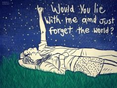"""""""Would you lie with me and just forget the world? """" -Snow Patrol-    More couples should just go out at night, lay side by side, look up at the sky and hold each other close.   -georgia-"""