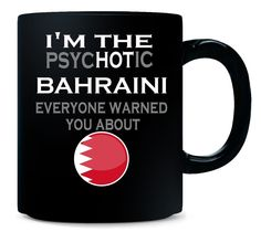 The Psychotic BAHRAINI Everyone Warned You About Funny - Mug