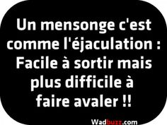 best Funny Quotes : Un mensonge cest comme léjaculation : – Questboxes Jokes Quotes, Funny Quotes, Bagdad, Boxing Quotes, Naughty Quotes, Image Fun, Keep Calm Quotes, French Quotes, Daily Inspiration Quotes