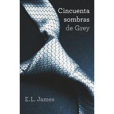 Libro: Cincuenta Sombras De Grey (Trilogía Cincuenta Sombras 1) - E.L. James - Random House Mondadori