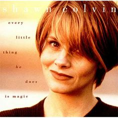 Shawn Colvin (1956 - ) Is an American singer-songwriter and musician. Born in Vermillion, SD