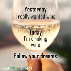 Follow your dreams! #getwinesdirect #whitewine #wineforever #ilovewine #wine #followyourdreams #dreams