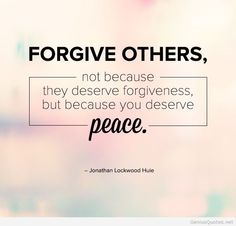Forgive others peace quote