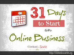 31 Days to Start an Online Business - Clothed In Scarlet