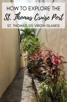 How to Explore the St Thomas Cruise Port, USVI | Charlotte Amalie, St. Thomas, US Virgin Islands | Cruise Ship Port | Cruise Destination | Caribbean Cruise