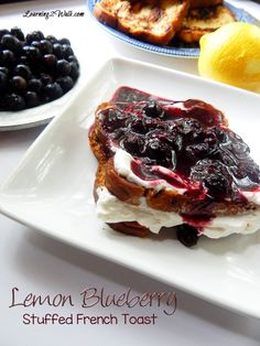 Looking for a relatively quick recipe for breakfast? Try these lemon blueberry stuffed french toast