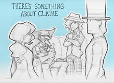 There's Something About Claire by zillabean on deviantART