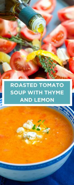 How to make roasted tomato soup with fresh lemon, garlic and thyme.