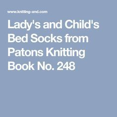 Lady's and Child's Bed Socks from Patons Knitting Book No. 248