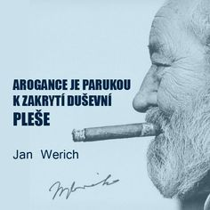 AROGANCE JE PARUKOU K ZAKRYTÍ DUŠEVNÍ PLEŠE | Citáty O Lidech Tarot, Motto, True Stories, Favorite Quotes, Quotations, Poems, Mindfulness, Wisdom, Motivation