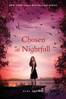 Cover Reveal: Chosen at Nightfall (Shadow Falls #5) by C.C. Hunter. Coming 4/2013