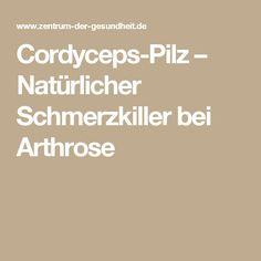 Cordyceps-Pilz – Natürlicher Schmerzkiller bei Arthrose