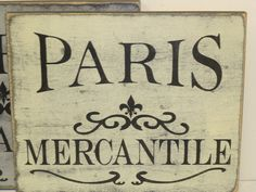 * * * This PARIS MERCANTILE sign is a Sophies Cottage original design. * * * THIS LISTING IS FOR ONE HAND PAINTED PARIS MERCANTILE SIGN; AS SHOWN.