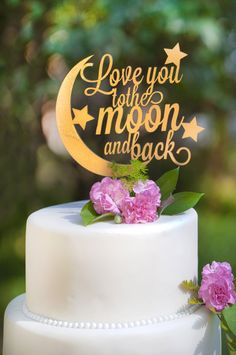 Love You To The Moon And Back Wedding Cake by WeDoExpressions