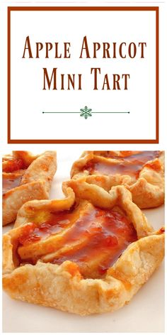 Apple Apricot Mini Tarts are made with a flaky, tender all butter pie crust that's filled with the delicious flavors of apple and apricot. Fall Recipes, Easy Dinner Recipes, Fun Desserts, Dessert Recipes, All Butter Pie Crust, Mango, Good Food, Yummy Food, Mini Tart