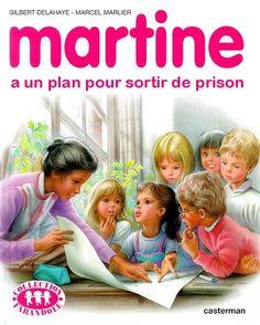 Martine a un plan pour sortir de prison