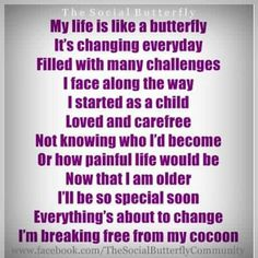 Life is like a butterfly. Life Is Like, My Life, Knowing Your Worth, Challenge Me, Child Love, Along The Way, Butterfly, Inspirational Quotes, Face