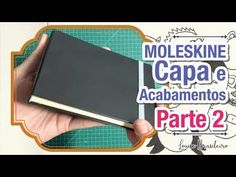 MOLESKINE - Parte 2 - Confecção da capa e acabamentos (Como fazer um moleskine) - YouTube
