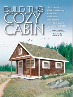 Build This Cozy Cabin For Under $6000 | Home Design, Garden & Architecture Blog Magazine