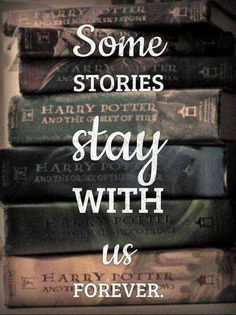 Harry Potter. Some stories stay with us forever.