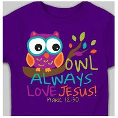 #Kerusso Christian Apparel #ApparelTops #Always #Love #Jesus #Christian #T-shirt Owl - Always Love Jesus - Christian T-shirt http://www.snaproduct.com/product.aspx?PID=7134672