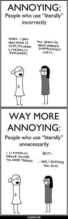 People Who Continually Say Literally #lol #haha #funny