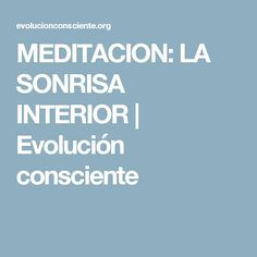 MEDITACION: LA SONRISA INTERIOR | Evolución consciente