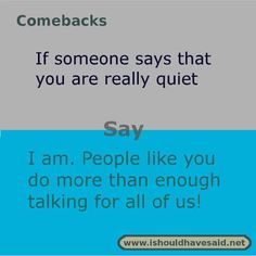funny insults to guys . funny insults to friends . funny insults names Smart Comebacks, Funny Insults And Comebacks, Savage Comebacks, Snappy Comebacks, Best Insults, Witty Insults, Best Comebacks Ever, Sassy Quotes, Sarcastic Quotes