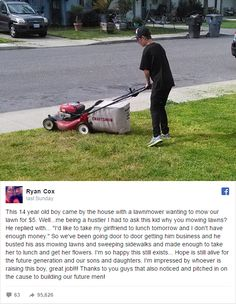 A photo of Californian teenager Cody Mitschelin mowing a lawn was shared on Facebook recently. Why? Because he wanted to take out his girlfriend, Audrey Fierro on a date, but didn't have any money, hence the odd job. His work ethic must have charmed people so much that the picture soon went viral. Apparently the …