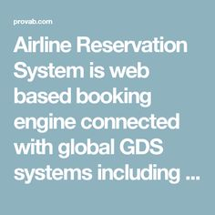 Airline Reservation System is web based booking engine connected with global GDS systems including Amadeus, Galileo and Sabre, which consolidates the data from all the airlines. The booking engine connected with GDS systems, provides better inventory and rates to end customers and travel agencies. Global travel companies are going for online airline reservation software because of 24/7 availability and real time bookings. #airline #reservation #system #rwanda