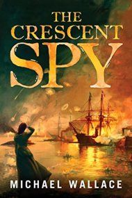 The Crescent Spy by Michael Wallace ebook deal