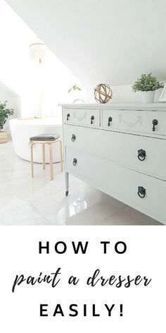 How to Paint a Dresser Easily