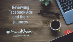 #FunnelVision – Reviewing Your Facebook Ad Journeys -  A new series on Marketing and digital advertising  http://jeannieruesch.com/2017/12/funnel-vision-reviewing-facebook-ads/